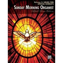 Image for Sunday Morning Organist, Volume 2: Solos for Special Sundays (Organ) from SamAsh