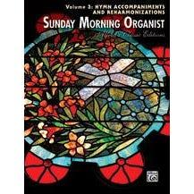 Image for Sunday Morning Organist, Volume 3: Hymn Accompaniments and Reharmonizations (Organ) from SamAsh