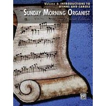 Image for Sunday Morning Organist, Volume 4: Introductions to Hymns and Carols from SamAsh