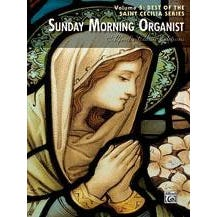Image for Sunday Morning Organist, Volume 5: Best of the Saint Cecilia Series (Organ) from SamAsh