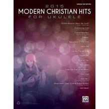 Alfred 2015 Modern Christian Hits for Ukulele