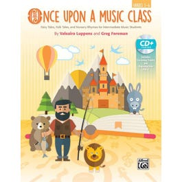 Alfred Once Upon a Music Class -Book & Enhanced CD-Grade: 3--6