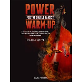 Carl Fischer Power Warm-Up for the Double Bassist-Bill Scott