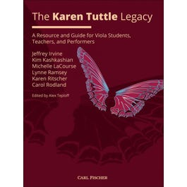 Carl Fischer The Karen Tuttle Legacy -Guide for Viola Students, Teachers, and Performers