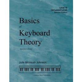 J. Johnson Music Publications Basics of Keyboard Theory: Level X (advanced)