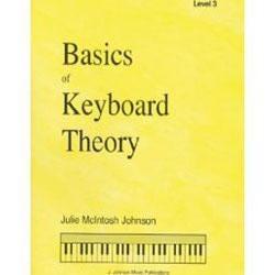 J. Johnson Music Publications Basics of Keyboard Theory: Level III