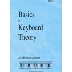 J. Johnson Music Publications Basics of Keyboard Theory: Level V