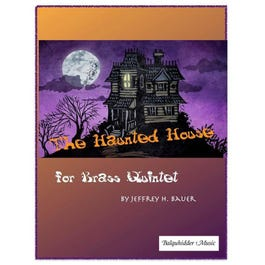 Image for The Haunted House For Brass Quintet-Jeffrey H Bauer from SamAsh