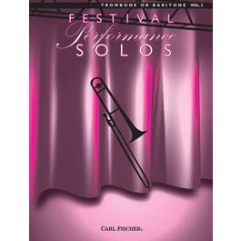 Carl Fischer Festival Performance Solos -Trombone or Baritone