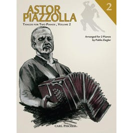 Carl Fischer Astor Piazzolla-Tangos for Two Pianos, Vol. 2