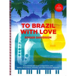 Carl Fischer To Brazil With Love -Score and Audio CD