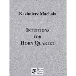 Carl Fischer Machala-Intuitions For Horn Quartet