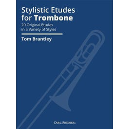 Carl Fischer Stylistic Etudes for Trombone 20 Original Etudes in a Variety of Styles