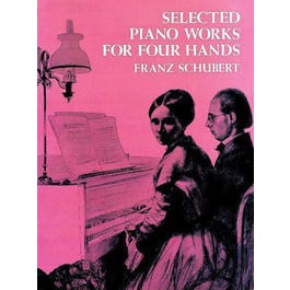 Alfred Franz Schubert Selected Piano Works for Four Hands