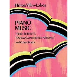 """Alfred Villa-Lobos Piano Music: """"Prole Do Bebê"""" Vol. 1"""