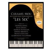 """Alfred Caramel Mou and Other Great Piano Works of """"Les Six"""""""