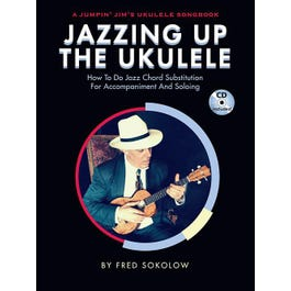 Hal Leonard Jazzing Up the Ukulele – How to Do Jazz Chord Substitution for Accompaniment and Soloing