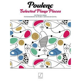 Hal Leonard Poulenc Selected Piano Pieces30 Pieces from Intermediate to Early Advanced Level