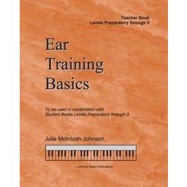 J. Johnson Music Publications Ear Training Basics, Levels Preparatory - 3 Teacher Book