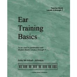 J. Johnson Music Publications Ear Training Basics, Levels 4-7 Teacher Book