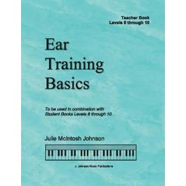 J. Johnson Music Publications Ear Training Basics, Levels 8-10 Teacher Book