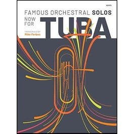 Kendor Music Famous Orchestral Solos Now For Tuba
