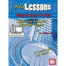 Mel Bay First Lessons Beginning Guitar: Learning Chords/Playing Songs (Book + Online Audio/Video)