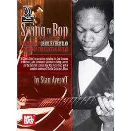 Mel Bay Swing to Bop: The Music of Charlie Christian (Book + Online Audio)