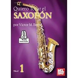 Mel Bay Quiero Tocar el Saxofon (Book + Online Audio)
