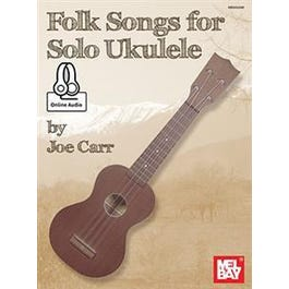 Mel Bay Folk Songs for Solo Ukulele (Book + Online Audio)