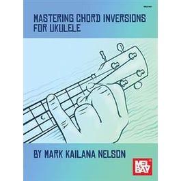 Mel Bay Mastering Chord Inversion for Ukulele (Book)