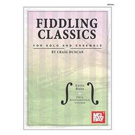 Mel Bay Fiddling Classics for Solo and Ensemble, Cello/Bass (Book + Insert)-Piano Accompaniment Included.