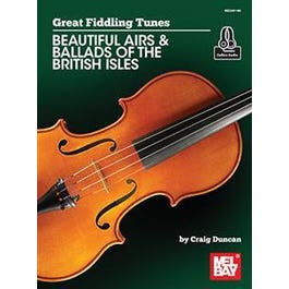 Mel Bay Great Fiddling Tunes - Beautiful Airs & Ballads of the British Isles (Book + Online Audio)