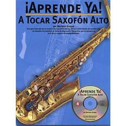 Image for ¡Aprende Ya! A Tocar Saxofón Alto (Book and CD) from SamAsh