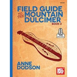 Mel Bay Field Guide to the Mountain Dulcimer, Book 2 (Book + Online Audio)