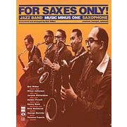 Hal Leonard For Saxes Only: Alto, Tenor, Baritone Sax, Trumpet or Clarinet