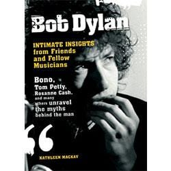 Image for Bob Dylan (Intimate Insights from Friends and Fellow Musicians) from SamAsh