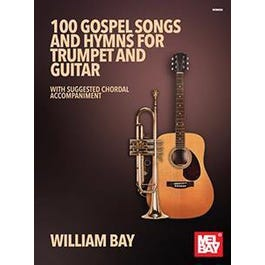 Mel Bay 100 Gospel Songs and Hymns for Trumpet and Guitar (Book)