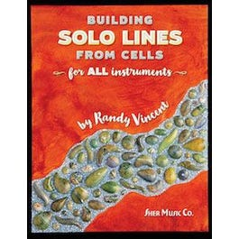 Image for Building Solo Lines from Cells-Randy Vincent-For all instruments from SamAsh