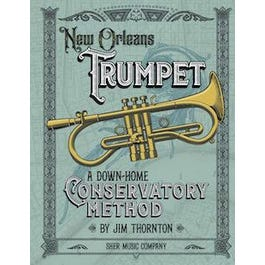Sher Music New Orleans TrumpetA Down-Home Conservatory Method