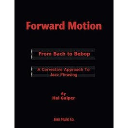 Sher Music Forward Motion (From Bach to Bebop A Corrective Approach to Jazz Phrasing)