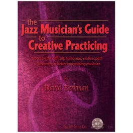 Image for The Jazz Musicians Guide to Creative Practicing (Book and CD) from SamAsh