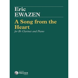 Carl Fischer Ewazen- A Song From The Heart For Bb Clarinet and Piano