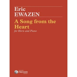 Carl Fischer Ewazen- A Song From The Heart For Horn and Piano