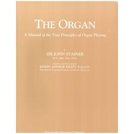 Image for The Organ: A Manual of the True Principles of Organ Playing from SamAsh