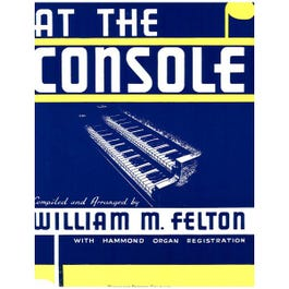 Image for At The Console: A Collection of Transcriptions from the Masters (Organ) from SamAsh