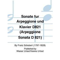 Carl Fischer Sonate fur Arpeggione und Klavier D821 (Arpeggione Sonata D 821)