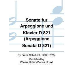 Carl Fischer Sonate fur Arpeggione und Klavier D 821 (Arpeggione Sonata D 821)