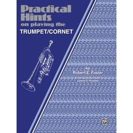 Alfred Foster-Practical Hints on Playing the Cornet/Trumpet