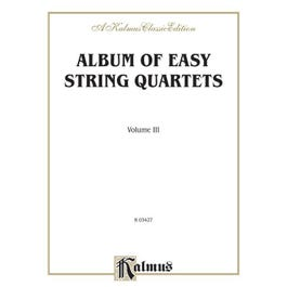 Alfred Album of Easy String Quartets, Volume III (Pieces by Bach, Haydn, Mozart, Beethoven, Schumann, Mendelssohn, and others)